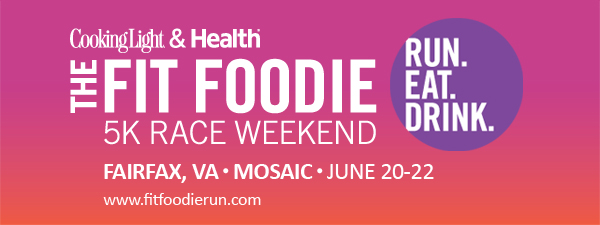 The Fit Foodie 5K Race Weekend - Fairfax, VA - June 20-22