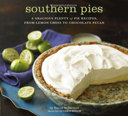 Southern Pies: A Gracious Plenty of Pie Recipes, From Lemon Chess to Chocolate Pecan, by Nancie McDermott