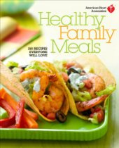 Healthy Family Meal, by the American Heart Association
