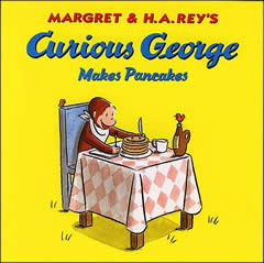 Curious George Makes Pancakes, by Margaret &amp; H.A. Rey