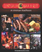 Dinosaur Bar-B-Que: An American Roadhouse, by John Stage, Nancy Radke