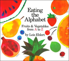 Eating the Alphabet, by Lois Ehlert