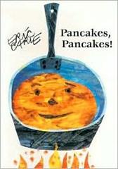 Pancakes, Pancakes, by Eric Carle