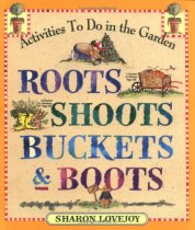 Roots, Shoots Buckets & Boots, by Sharon Lovejoy