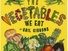 The Vegetables We Eat, by Gail Gibbons