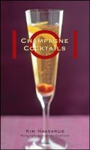 101 Champagne Cocktails, by Kim Haasarud