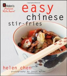 Easy Chinese Stir Fries, by Helen Chen