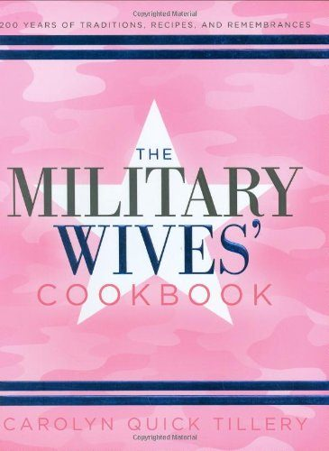 The Military Wives Cookbook, by Carolyn Quick Tillery