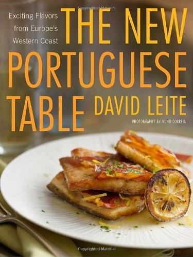 The New Portuguese Table, by David Leite