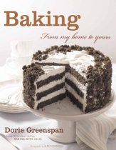 Baking: From My Home to Yours, by Dorie Greenspan