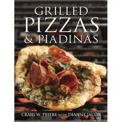 Grilled Pizzas & Piadinas, by Craig W. Priebe