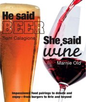 He Said Beer, She Said Wine, by Sam Galagione and Marnie Old