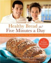 Healthy Bread in Five Minutes a Day, by Jeff Hertzberg and Zoe Francois