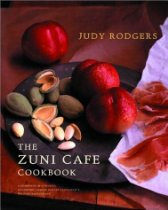The Zuni Cafe Cookbook, by Judy Rodgers