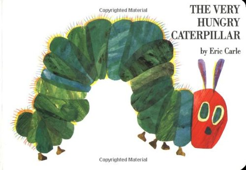 The Very Hungry Caterpillar, by Eric Carle