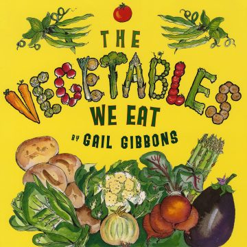 Book cover, The Vegetables We Eat by Gail Gibbons